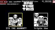 【Bad Time Trio】传说之下同人 三重裁决通关(附带链接)!!