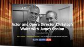 【Christoph Waltz】2019年LA Opera-Podcasts采访