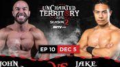 2019.12.05 Beyond Uncharted Territory #2.10 - Jake Atlas vs. John Silver