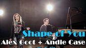 【中英字幕】Shape of You - Alex Goot + Andie Case COVER(Ed Sheeran)