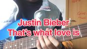 Justin Bieber-That's what love is吉他教程