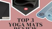 瑜伽垫哪家强?瑜伽老师测评Manduka/Jade Yoga/Lululemon瑜伽垫!Yoga teacher reviews top 3 yoga mats