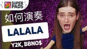 如何用SuperPads弹Y2K, bbno$的《Lalala》【DADADA音乐包】