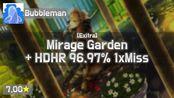 Bubbleman | xi - Mirage Garden [Exitra] + HD, HR (P o M u T a, 7.00) 96.97% 1