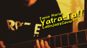 Tania Maria - yatra-ta - Lartin Jazz [大Gim Cover ]