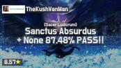 TheKushVanMan | OF - Sanctus Absurdus [Sacer] (TheKingHenry, 8.57) 87.48% 39 #