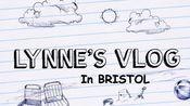 【预告】Lynne's VLOG 1 (Bristol) ---- Lynne环游英国之布里斯托探亲记