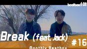 Steady - Break (feat. Jack) _ Monthly Beatbox #16