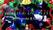 DJ Myosuke & Gram - JINGLE DEATH