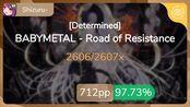 [7.75] Shizuru- | BABYMETAL - Road of Resistance [Determined] 97.73% {#2 712pp