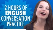 【英语学习】2 Hours of English Conversation Pr(Learn English with EnglishClass101.com)