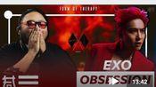 专业制作人观看EXO《obsession》MV的reaction视频