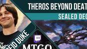 [搬运][MTG] 冥途求生现开 Theros Beyond Death Sealed Deck   Reid Duke