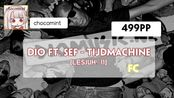 [osu!]chocomint 499pp(#1)   Tijdmachine [Lesjuh! '11] +DTHD 99.79%FC