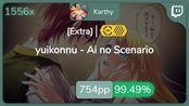 [Live] Karthy | yuikonnu - Ai no Scenario [Extra] +HDDT 99.49% {#1 756pp FC} - o