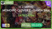 [Live] mReKk | MOMOIRO CLOVER Z - SANTA SAN [1-2-SANTA] +HDDT 98.04% {#3 882pp F