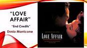 埃尼欧·莫里科内《Love Affair》电影《爱情事件》原声