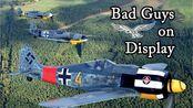 【Hangar 10】Bad Guys on Display - 梅塞施密特 Bf109G-6/14 与福克沃尔夫 Fw190A-8 战斗机三机组【1080p】