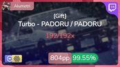 [Live] Alumetri | Turbo - PADORU / PADORU [Gift] +HDDT 99.55% {#2 804pp FC} - os