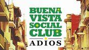 【纪录片】乐士浮生录.再会.Buena.Vista.Social.Club.Adios.2017