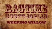 【Scott Joplin】Weeping Willow(五线谱)