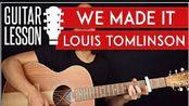 We Made It吉他弹唱教学【Louis Tomlinson】 GuitarZero2Hero cover