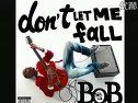 【大点推荐】B.O.Bft.Bruno mars -Don't Let Me Fall