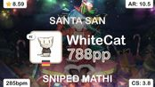 WhiteCat | MOMOIRO CLOVER Z - SANTA SAN [Gift] +HDDT 99.26% {#1 788pp FC} - osu!