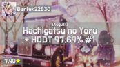 Bartek22830 | SS - Hachigatsu no Yoru [August] + HD,DT (Kisses, 7.90) 97.69% FC