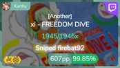 [Live] Karthy | xi - FREEDOM DiVE [Another] +HDHR 99.85% {#1 607pp FC} - osu!